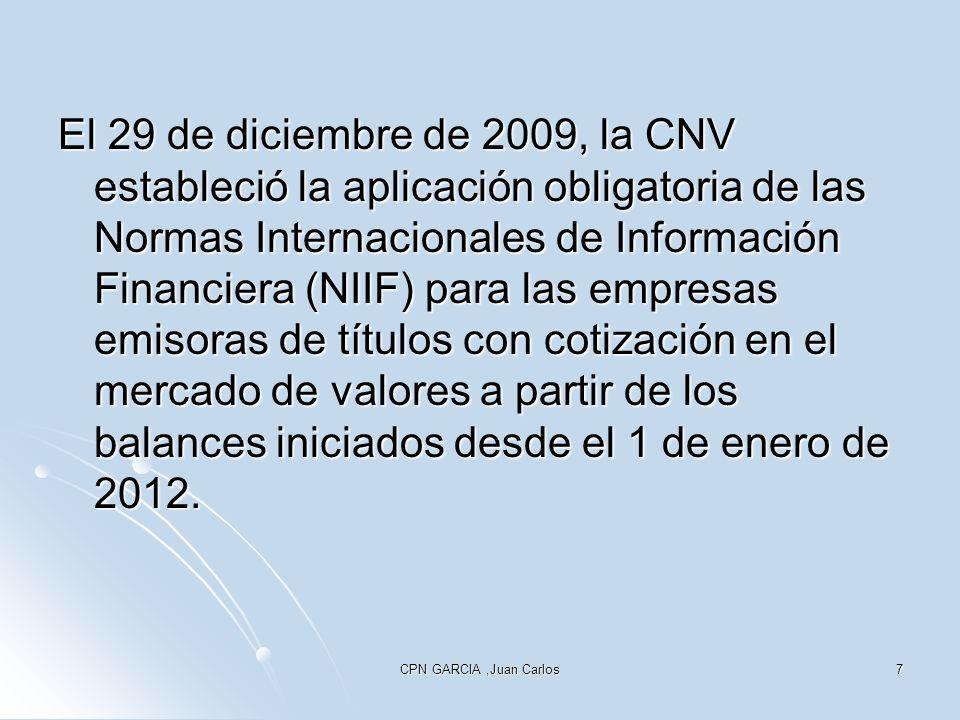 El 29 de diciembre de 2009, la CNV estableció la aplicación obligatoria de las Normas Internacionales de Información Financiera (NIIF) para las empresas emisoras de títulos con cotización en el mercado de valores a partir de los balances iniciados desde el 1 de enero de 2012.
