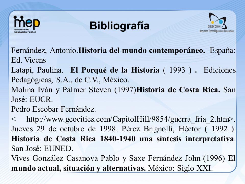 Bibliografía Fernández, Antonio.Historia del mundo contemporáneo. España: Ed. Vicens.
