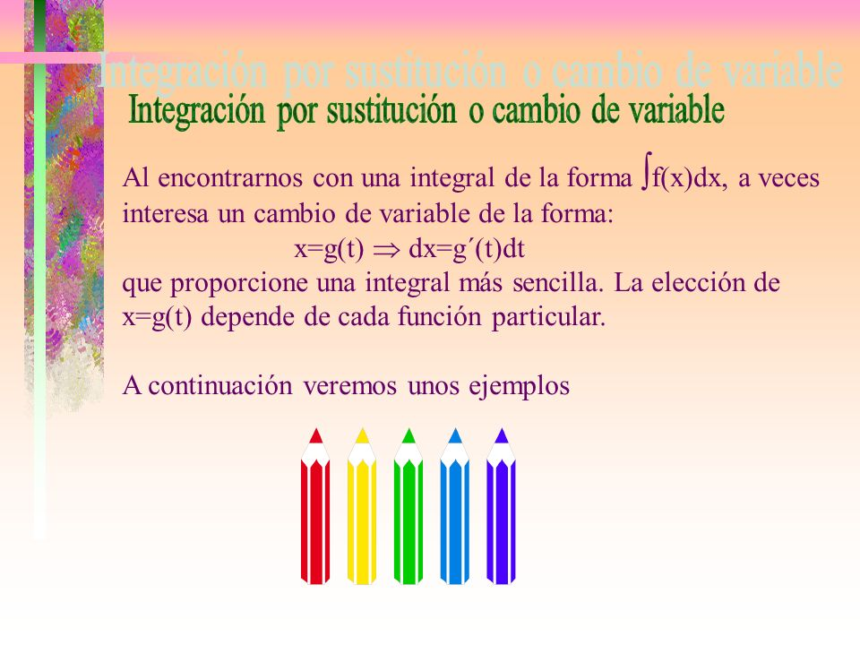 Integración por sustitución o cambio de variable