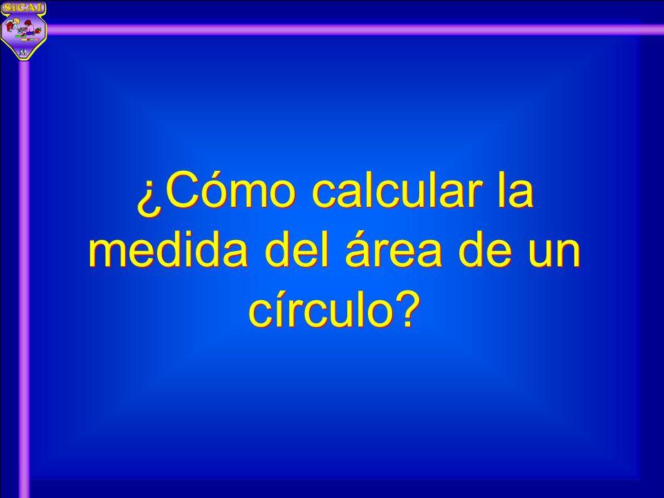 ¿Cómo calcular la medida del área de un círculo
