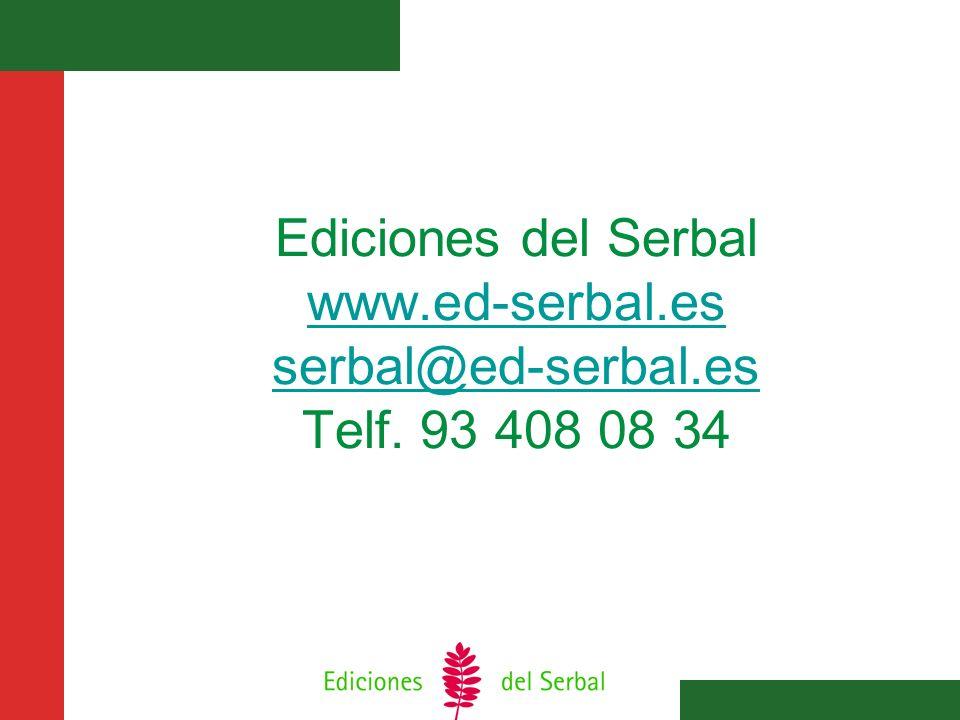 Ediciones del Serbal www. ed-serbal. es serbal@ed-serbal. es Telf