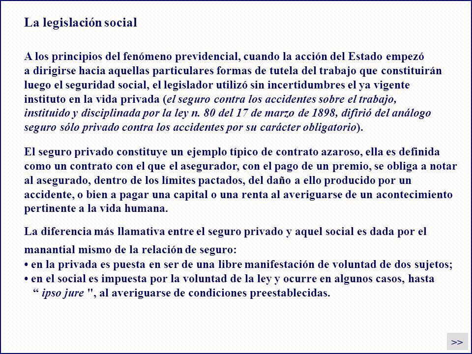 La legislación social A los principios del fenómeno previdencial, cuando la acción del Estado empezó.