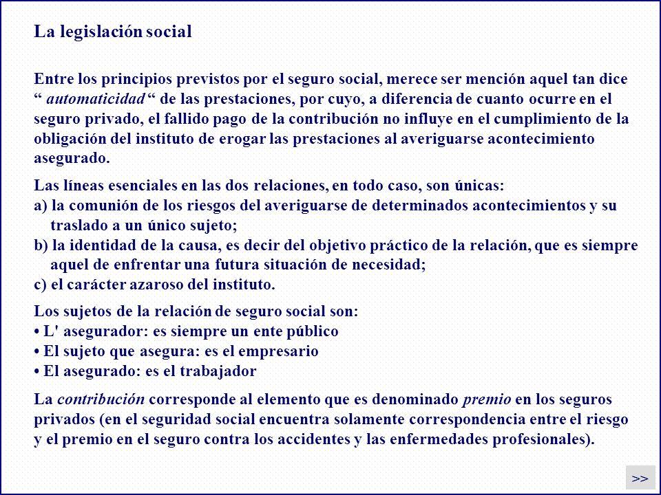 La legislación social Entre los principios previstos por el seguro social, merece ser mención aquel tan dice.