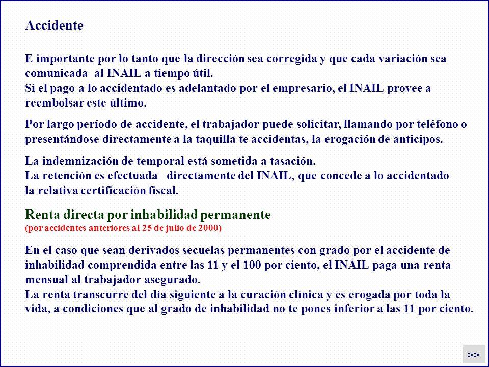 Accidente E importante por lo tanto que la dirección sea corregida y que cada variación sea. comunicada al INAIL a tiempo útil.