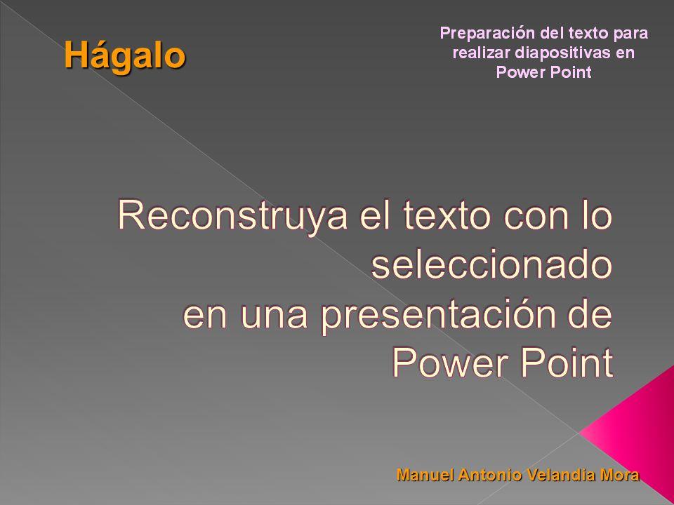 Hágalo Reconstruya el texto con lo seleccionado en una presentación de Power Point.