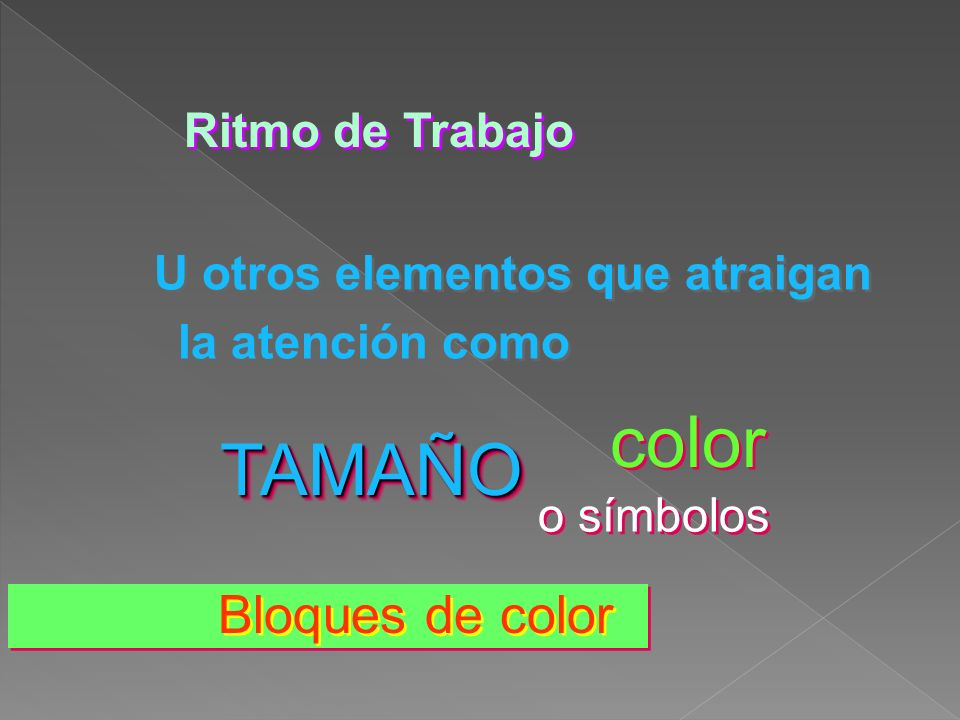 color TAMAÑO Bloques de color Ritmo de Trabajo