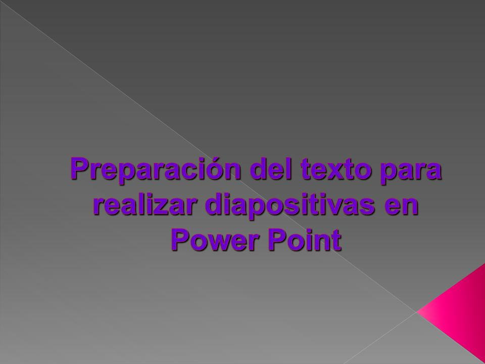 Preparación del texto para realizar diapositivas en Power Point