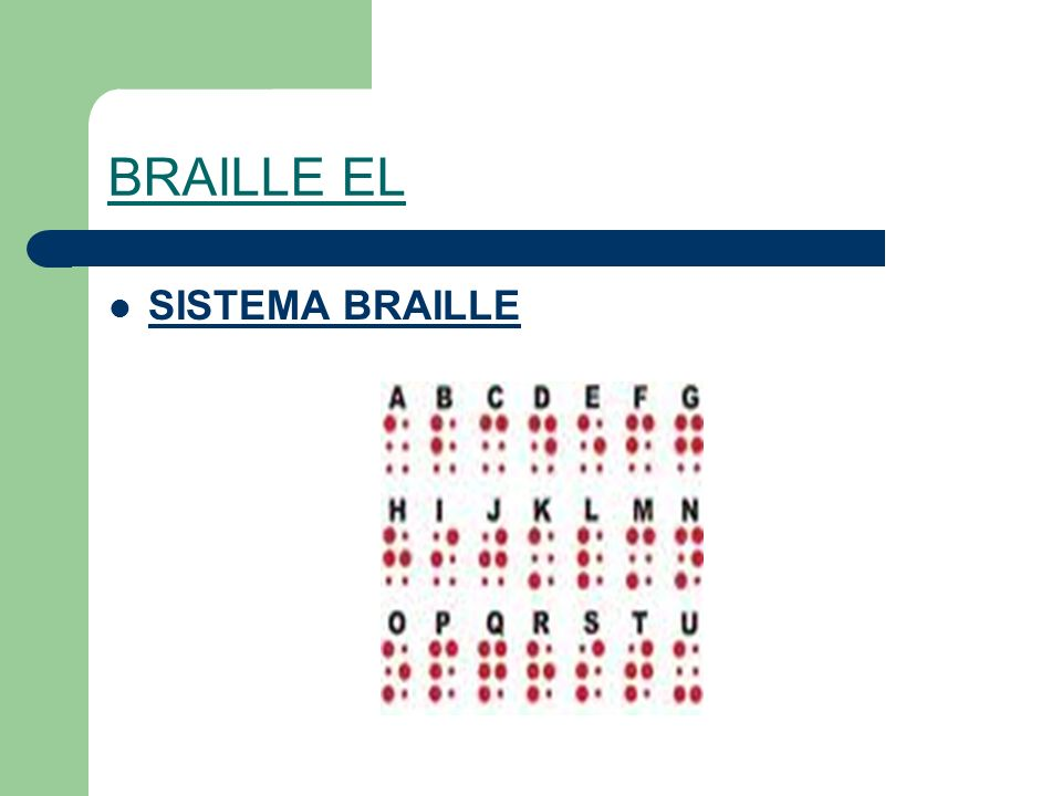 BRAILLE EL SISTEMA BRAILLE