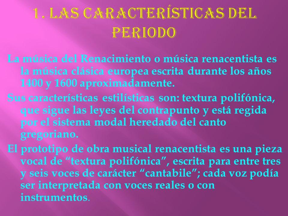 1. LAS CARACTERÍSTICAS DEL PERIODO