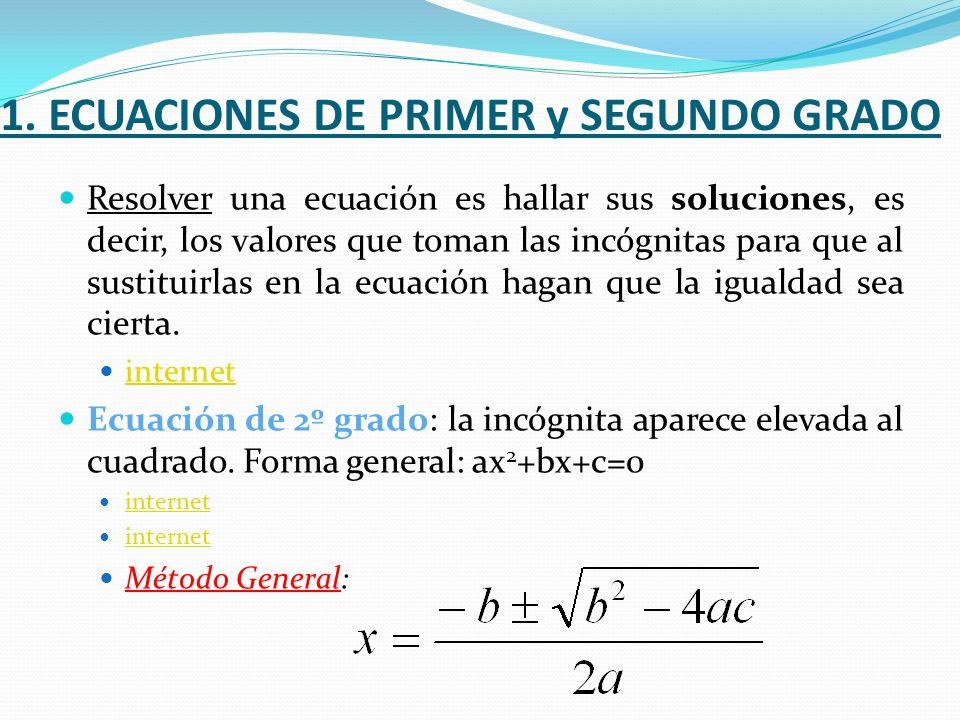 1. ECUACIONES DE PRIMER y SEGUNDO GRADO