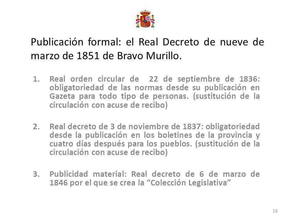 Publicación formal: el Real Decreto de nueve de marzo de 1851 de Bravo Murillo.
