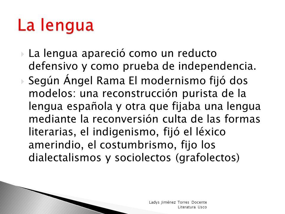La lengua La lengua apareció como un reducto defensivo y como prueba de independencia.