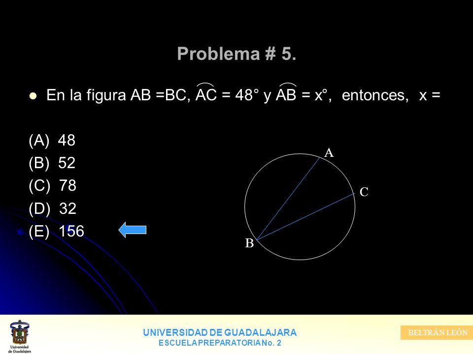 Problema # 5. En la figura AB =BC, AC = 48° y AB = x°, entonces, x =