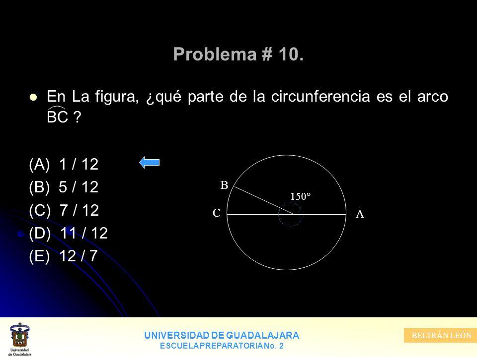 Problema # 10. En La figura, ¿qué parte de la circunferencia es el arco BC (A) 1 / 12. (B) 5 / 12.