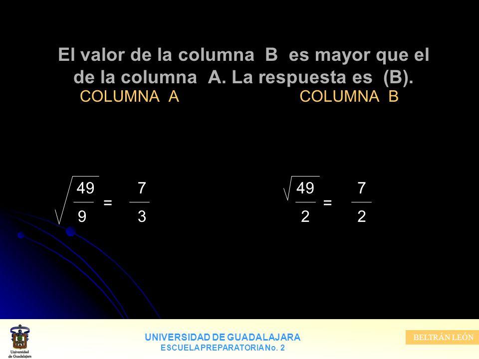 El valor de la columna B es mayor que el de la columna A