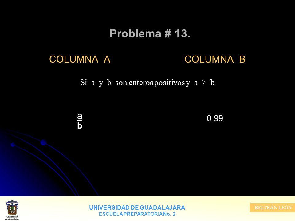 Si a y b son enteros positivos y a > b