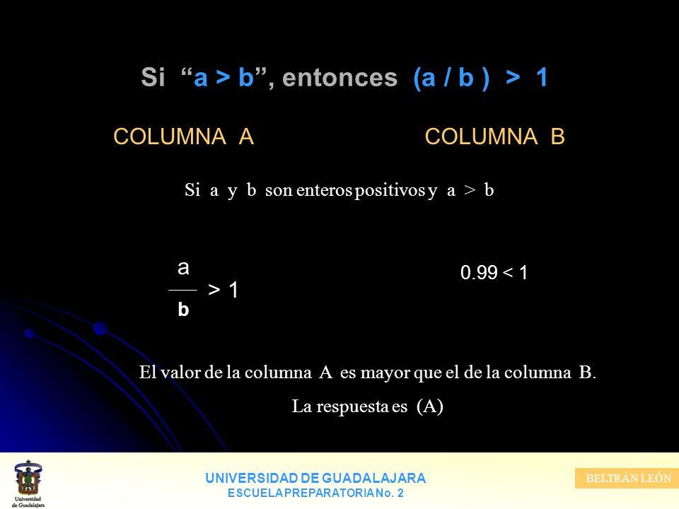 Si a > b , entonces (a / b ) > 1