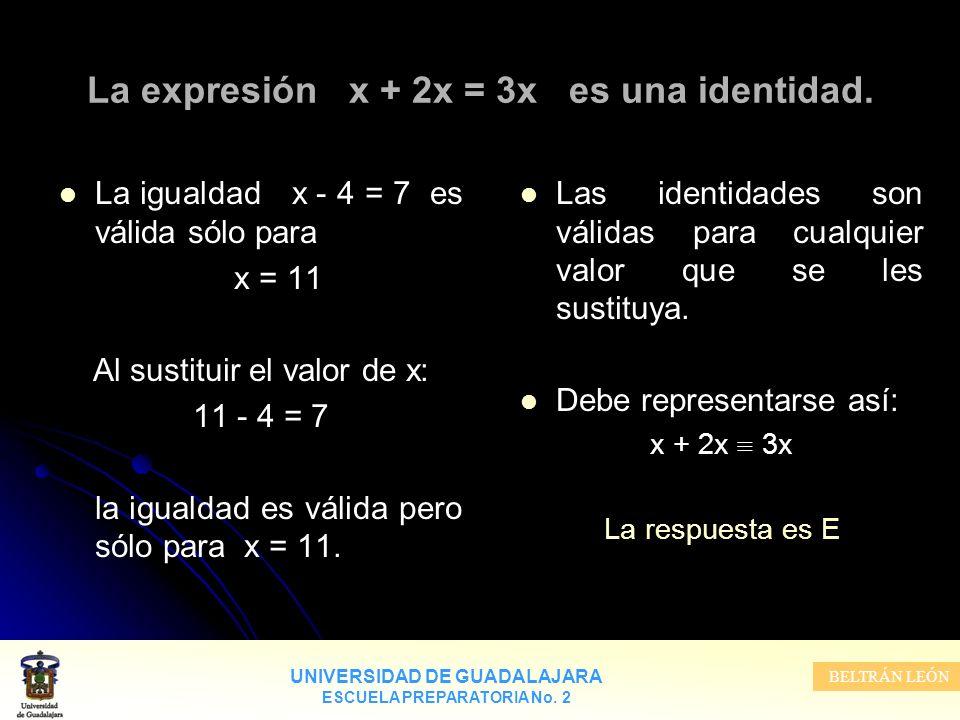 La expresión x + 2x = 3x es una identidad.
