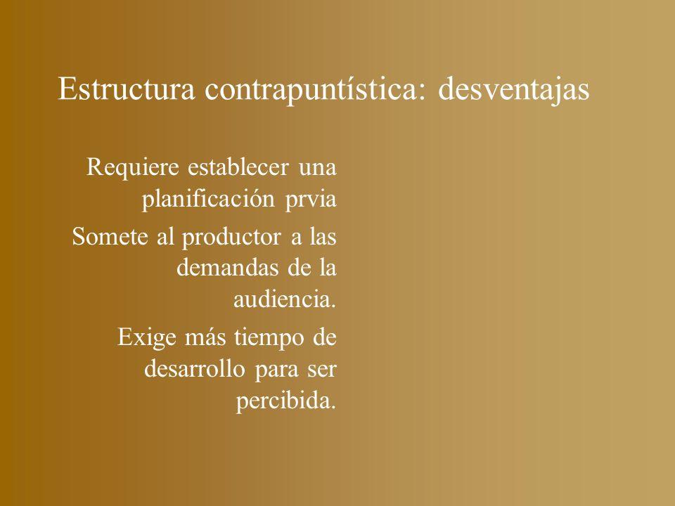 Estructura contrapuntística: desventajas