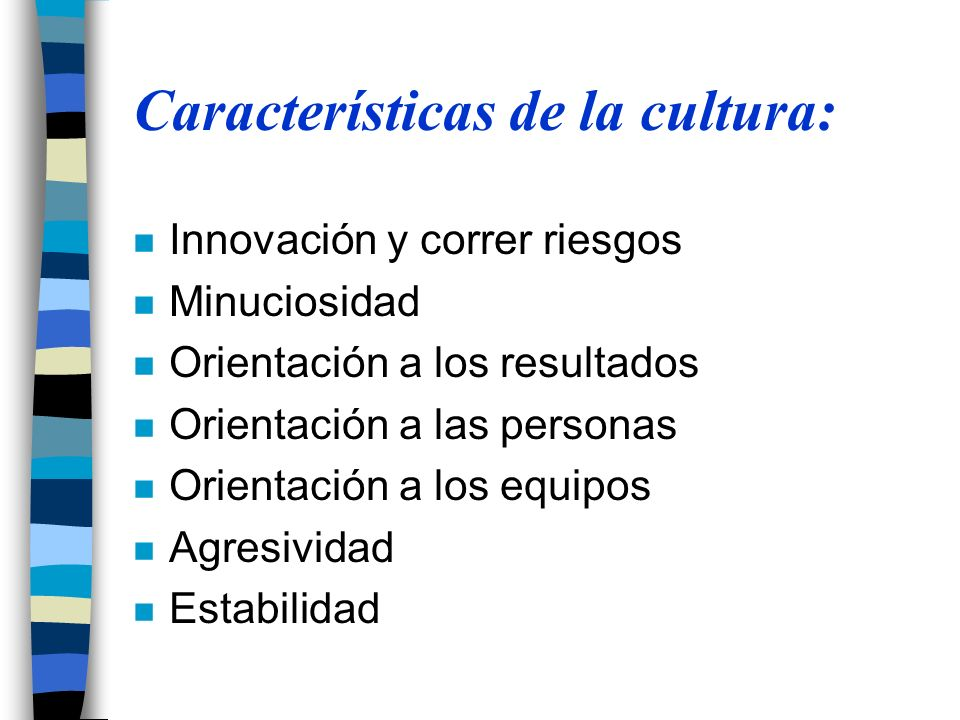 Características de la cultura: