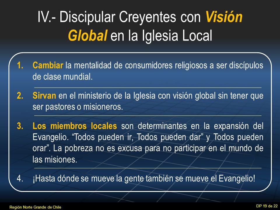 IV.- Discipular Creyentes con Visión Global en la Iglesia Local