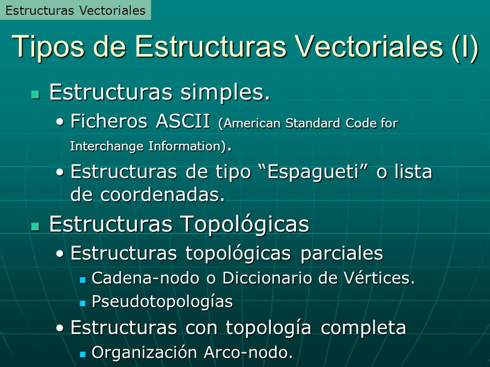 Tipos de Estructuras Vectoriales (I)