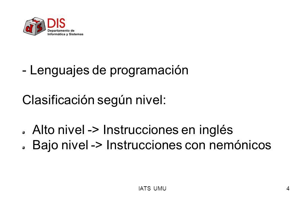 - Lenguajes de programación Clasificación según nivel: