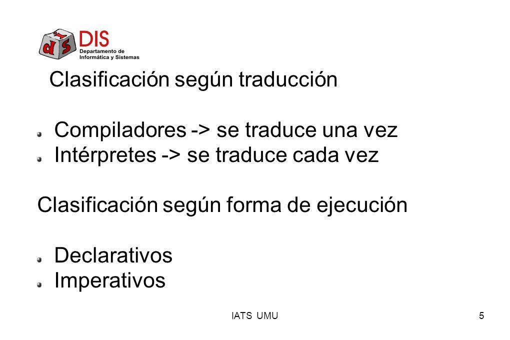 Clasificación según traducción Compiladores -> se traduce una vez