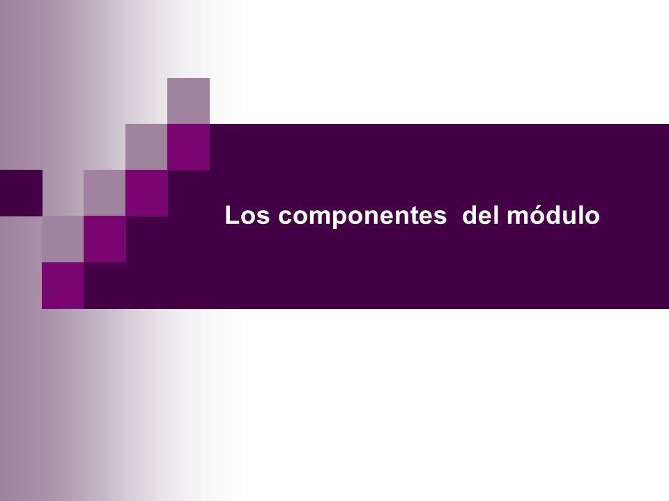 Los componentes del módulo