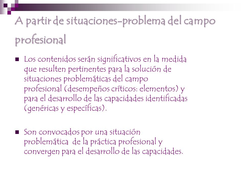 A partir de situaciones-problema del campo profesional