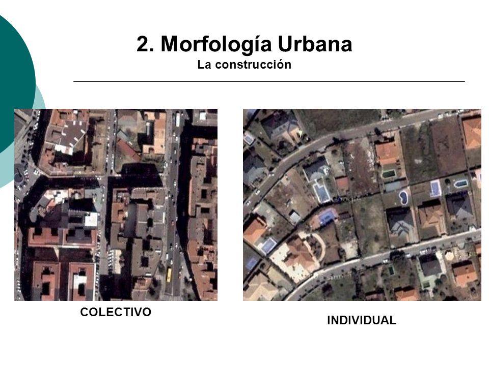 2. Morfología Urbana La construcción