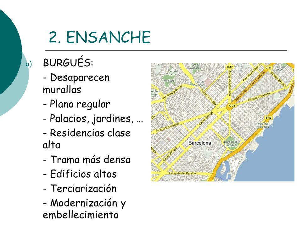 2. ENSANCHE BURGUÉS: - Desaparecen murallas - Plano regular
