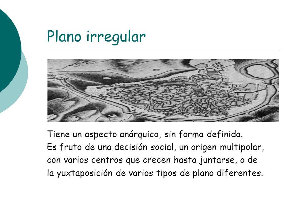 Plano irregular Tiene un aspecto anárquico, sin forma definida.