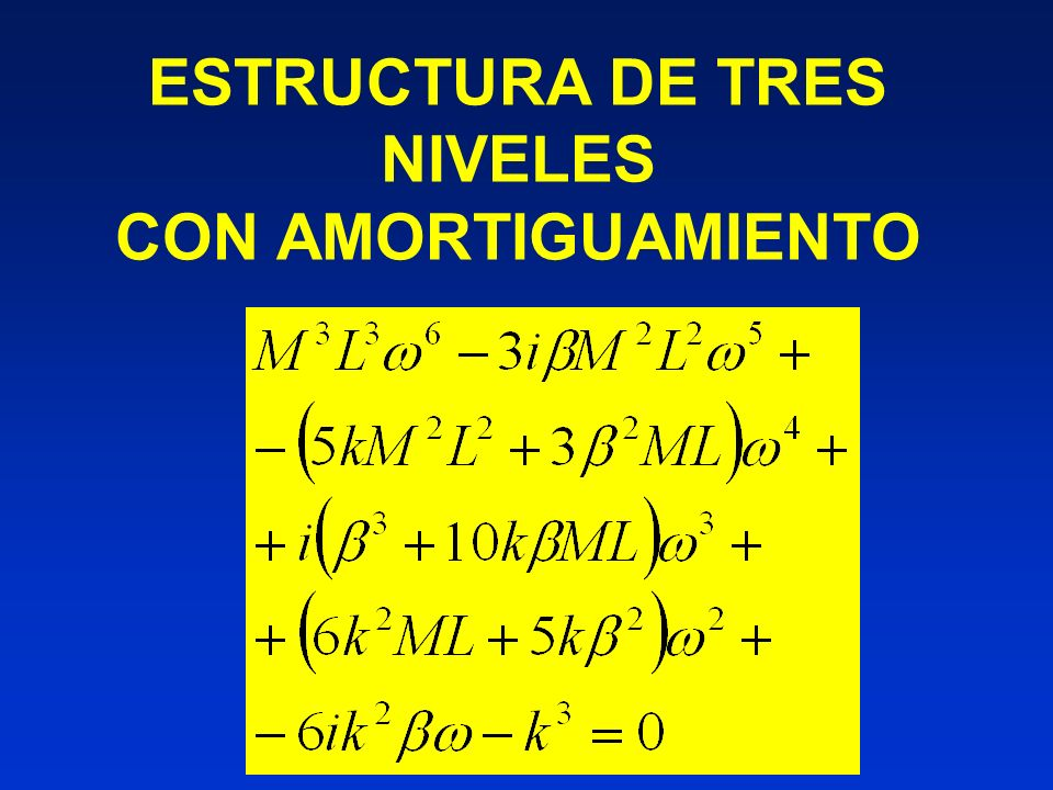 ESTRUCTURA DE TRES NIVELES CON AMORTIGUAMIENTO