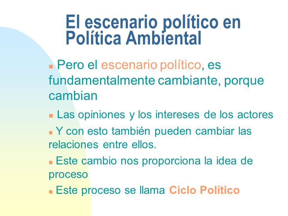 El escenario político en Política Ambiental
