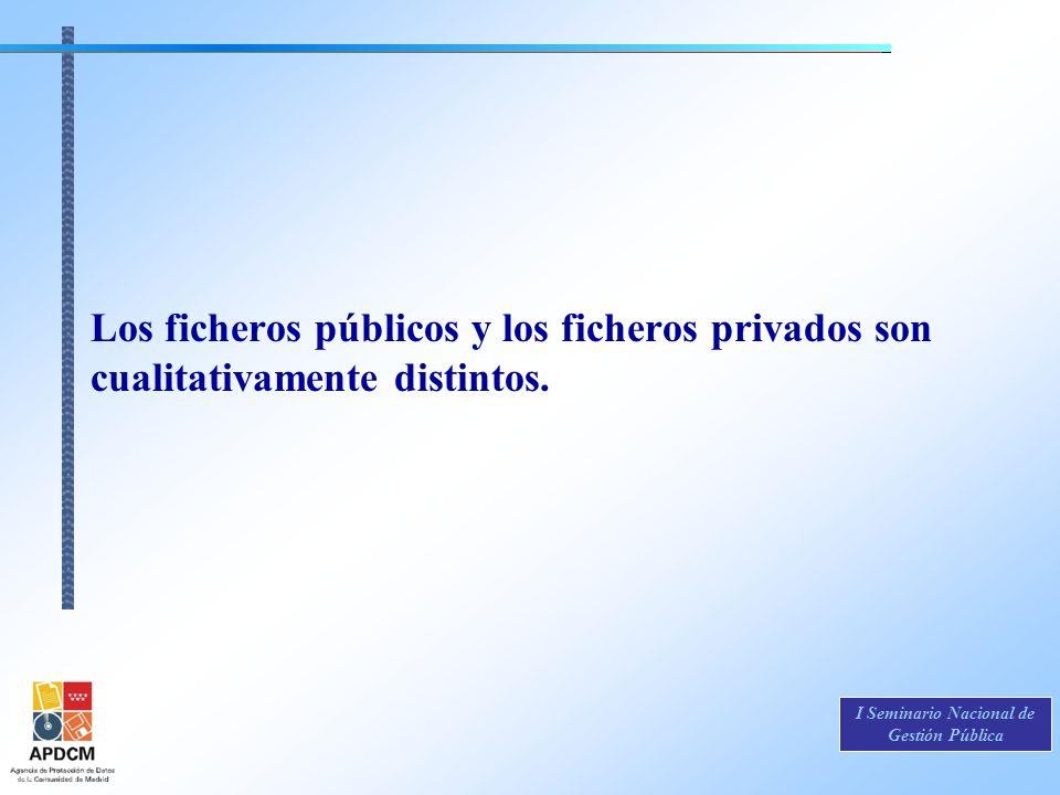 Los ficheros públicos y los ficheros privados son cualitativamente distintos.