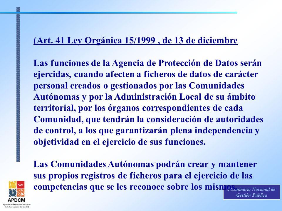 (Art. 41 Ley Orgánica 15/1999 , de 13 de diciembre