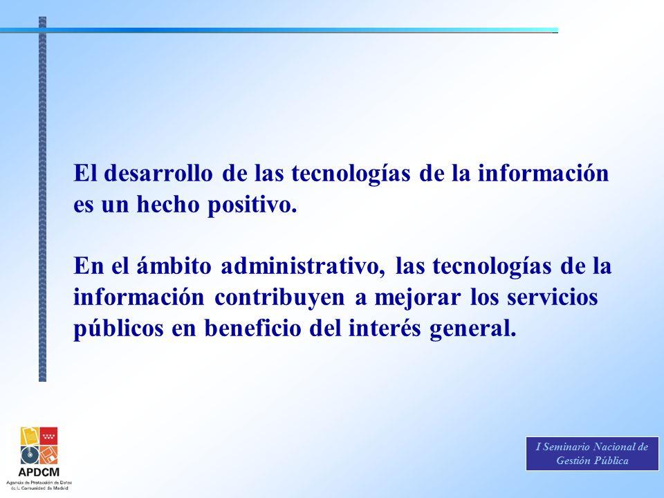 El desarrollo de las tecnologías de la información es un hecho positivo.