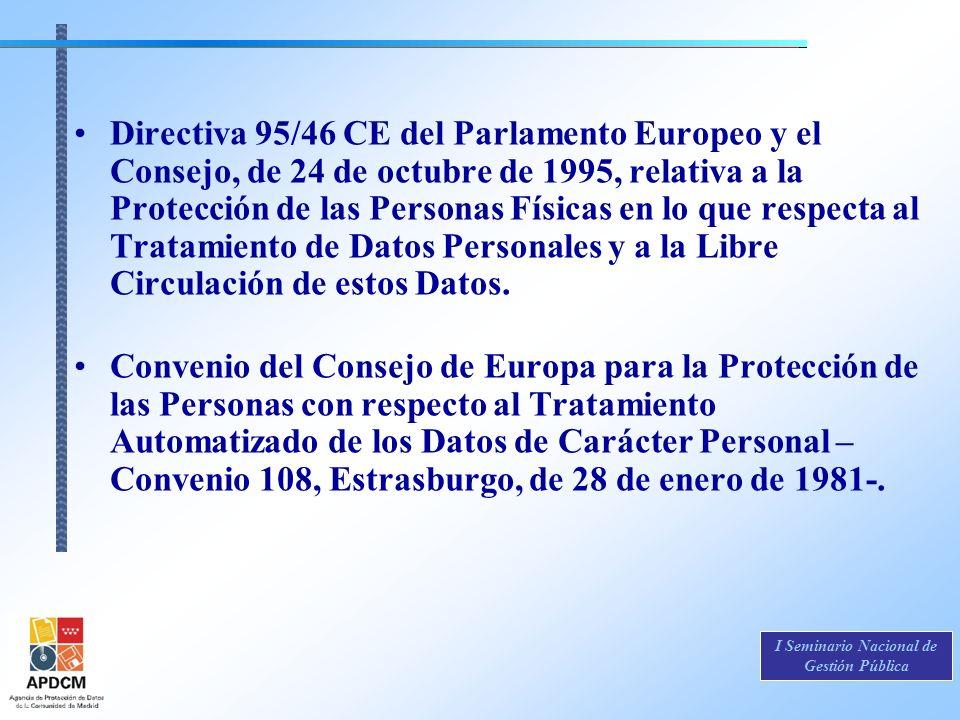 Directiva 95/46 CE del Parlamento Europeo y el Consejo, de 24 de octubre de 1995, relativa a la Protección de las Personas Físicas en lo que respecta al Tratamiento de Datos Personales y a la Libre Circulación de estos Datos.