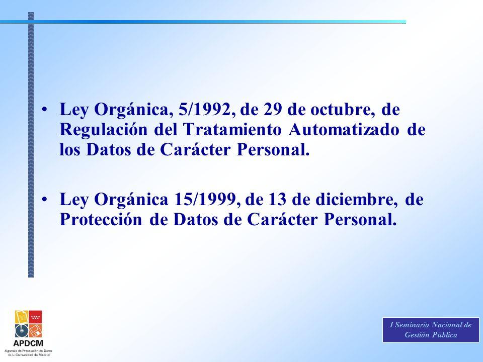 Ley Orgánica, 5/1992, de 29 de octubre, de Regulación del Tratamiento Automatizado de los Datos de Carácter Personal.