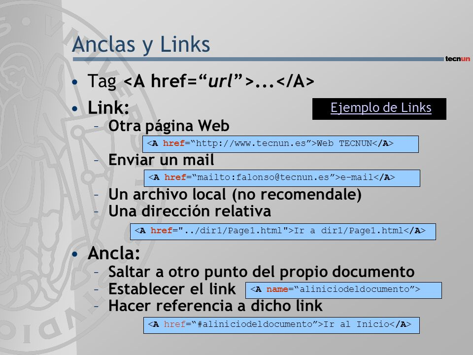 Anclas y Links Tag <A href= url >...</A> Link: Ancla: