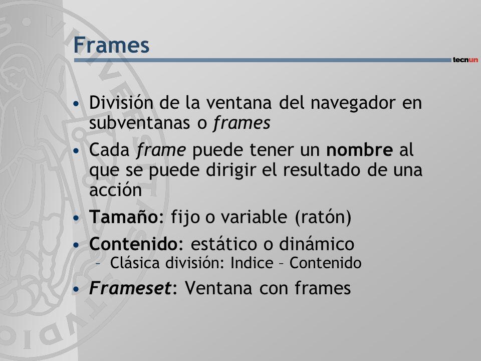 Frames División de la ventana del navegador en subventanas o frames
