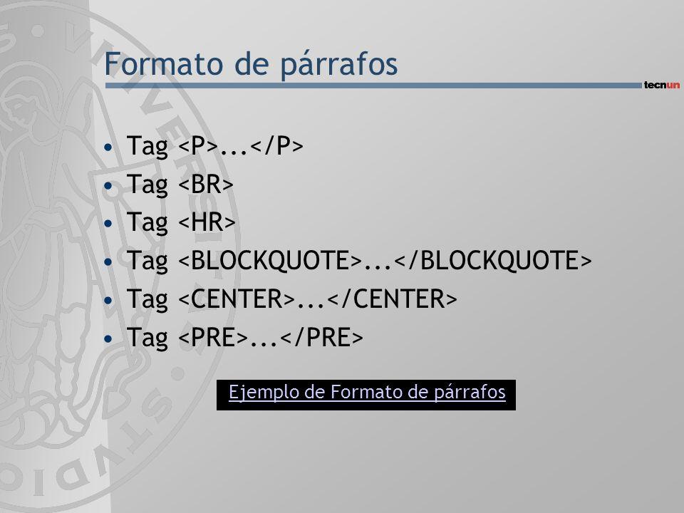Formato de párrafos Tag <P>...</P> Tag <BR>