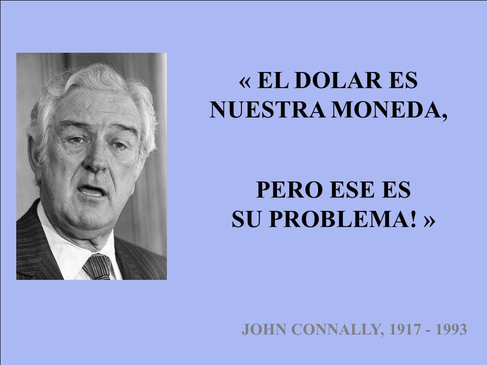 « EL DOLAR ES NUESTRA MONEDA, PERO ESE ES SU PROBLEMA! »