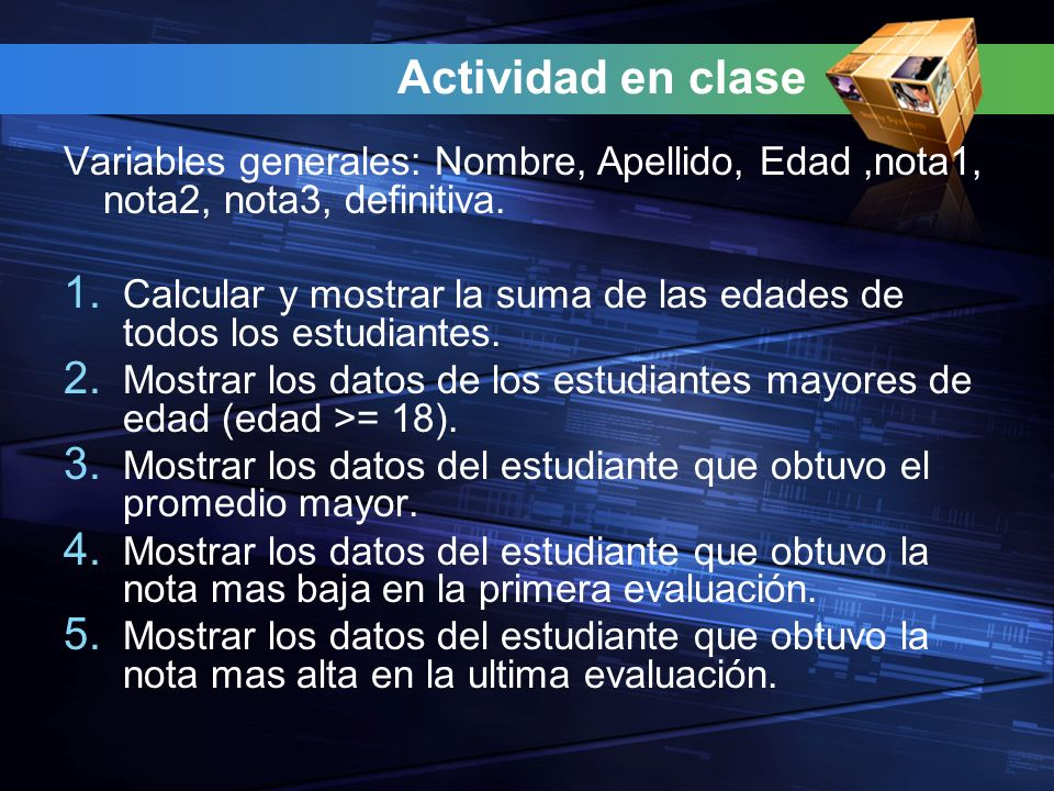 Actividad en clase Variables generales: Nombre, Apellido, Edad ,nota1, nota2, nota3, definitiva.