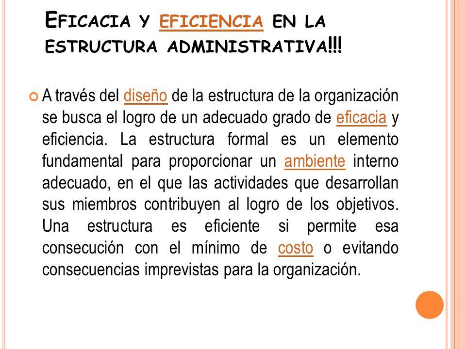 Eficacia y eficiencia en la estructura administrativa!!!