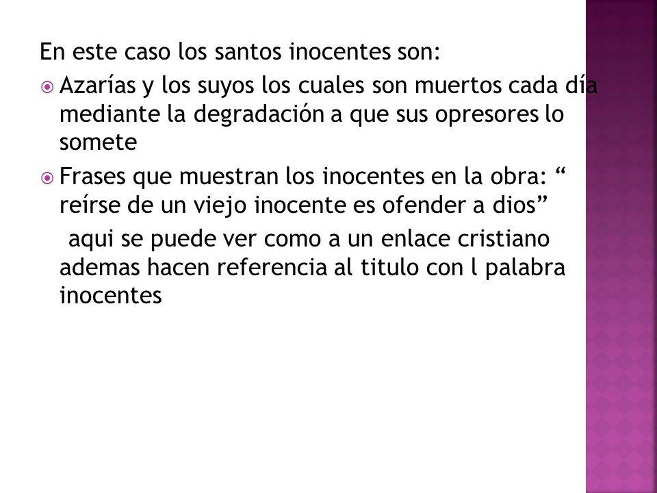 En este caso los santos inocentes son: