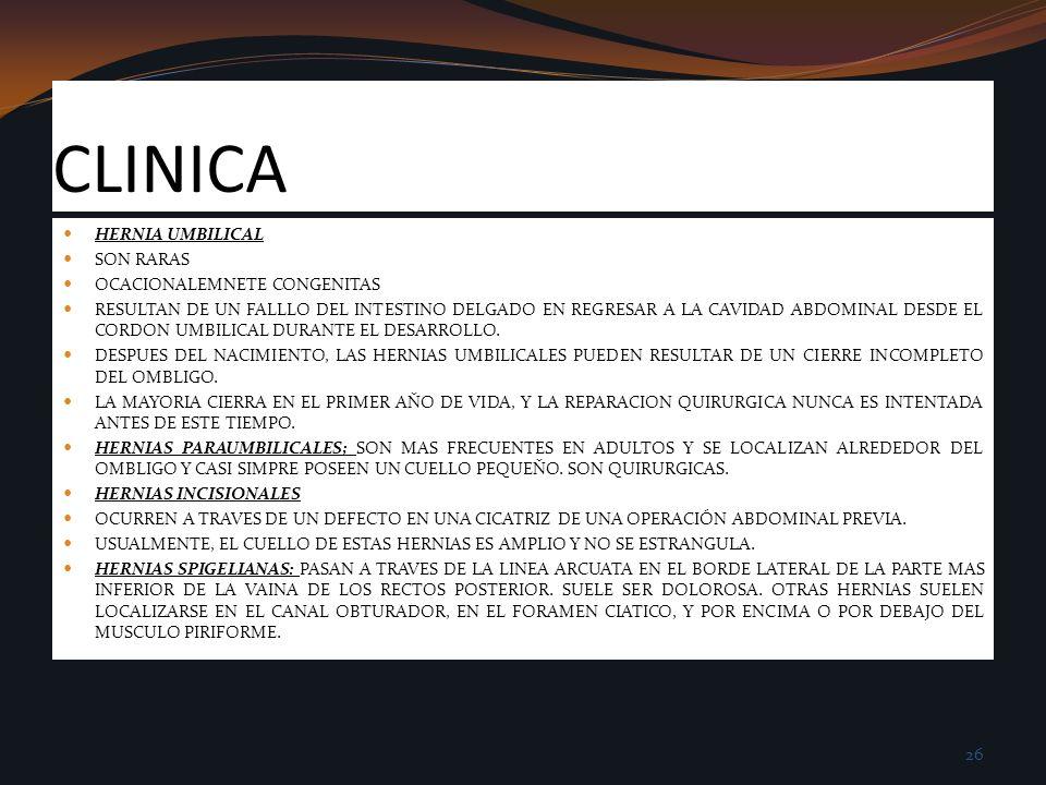 CLINICA HERNIA UMBILICAL SON RARAS OCACIONALEMNETE CONGENITAS