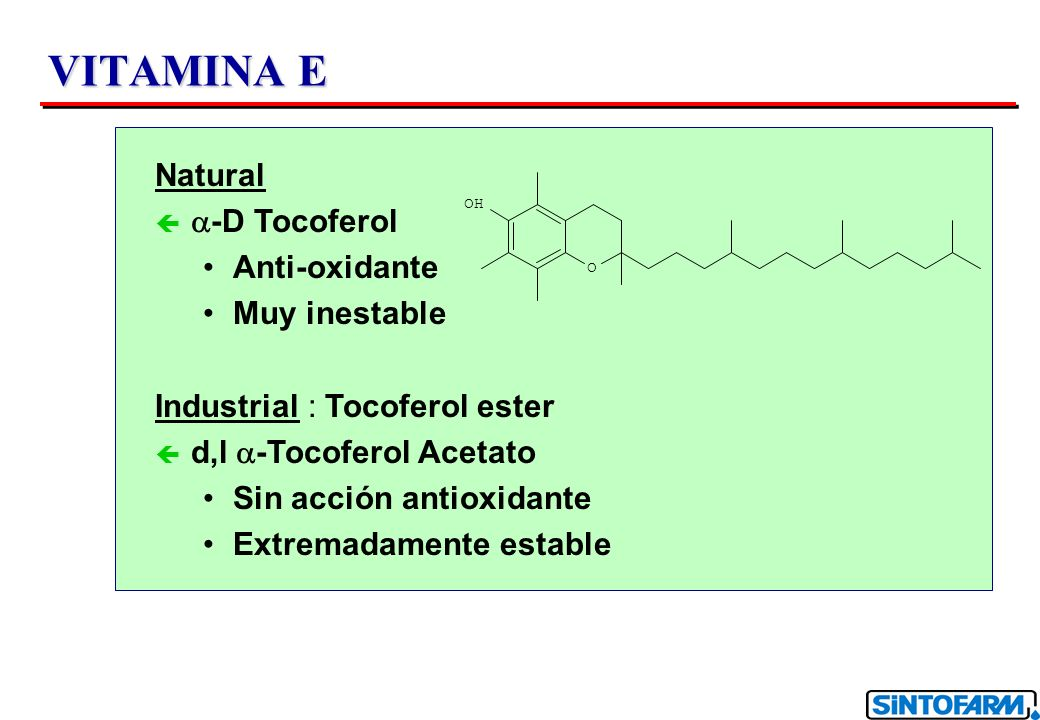 VITAMINA E Natural a-D Tocoferol Anti-oxidante Muy inestable
