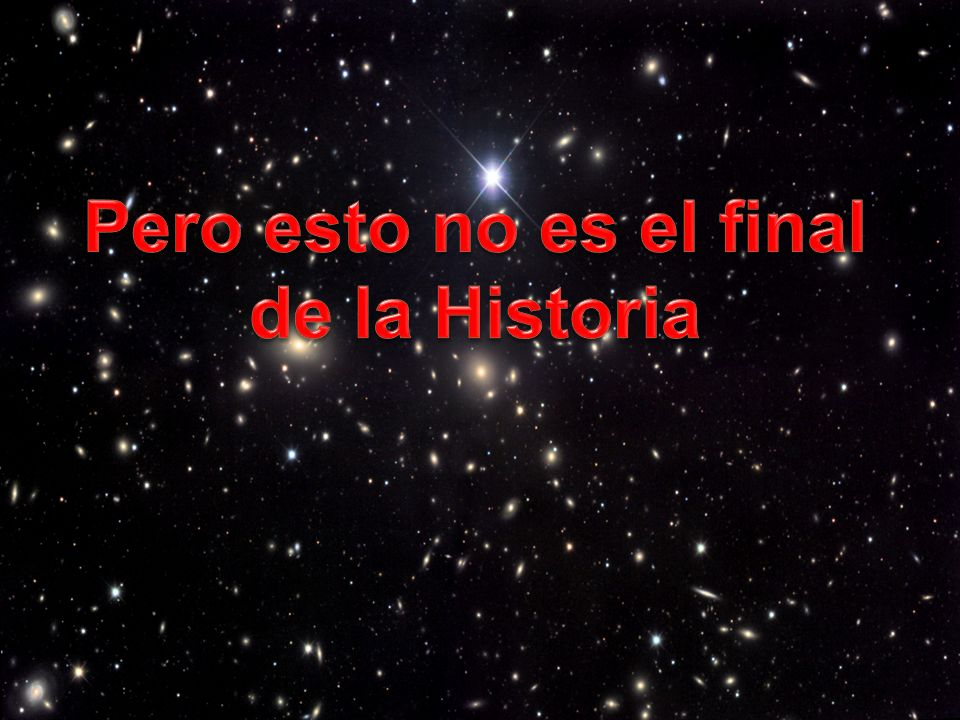 Pero esto no es el final de la Historia